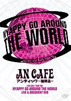 LIVE CAFE・TOUR '08 NYAPPY GO AROUND THE WORLD [DVD]