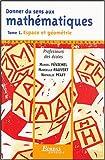 Donner du sens aux mathématiques - Tome 1, Espace et géométrie