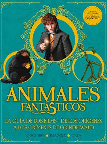 Animales fantásticos. Los crímenes de Grindelwald. Guía: La guía de los films (HARRY POTTER)