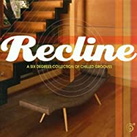 Recline: Six Degrees Coll of Chilled Grooves