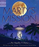 Marty's Mission: An Apollo 11Story (Tales of Young Americans)