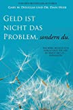 Geld ist nicht das Problem, sondern du - Money Isn't the Problem German - Gary M. Douglas