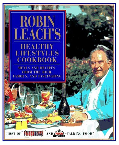 Compare Textbook Prices for Robin Leach's Healthy Lifestyles Cookbook: Menus and Recipes from the Rich, Famous, and Fascinating 1st Edition ISBN 0000670857300 by Leach, Robin,Regan, Mardee Haidin