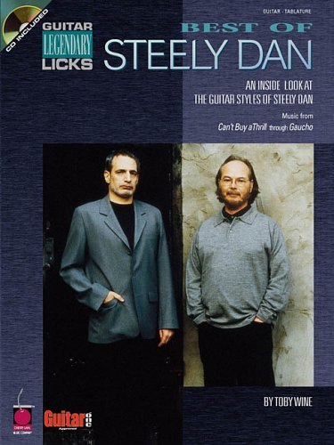 Best of Steely Dan: An Inside Look at the Guitar Styles of Steely Dan (Guitar Legendary Licks)