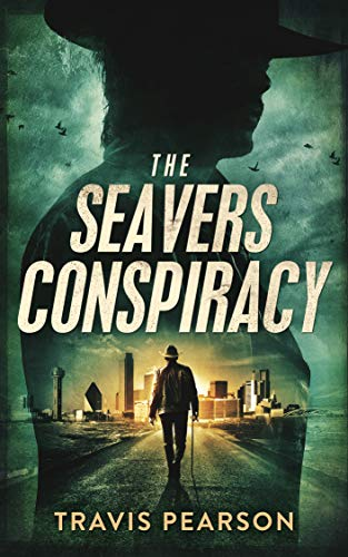 The Seavers Conspiracy by Pearson, Travis