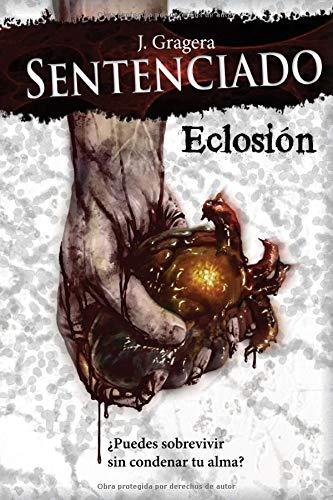 Sentenciado: Eclosion: Volume 1