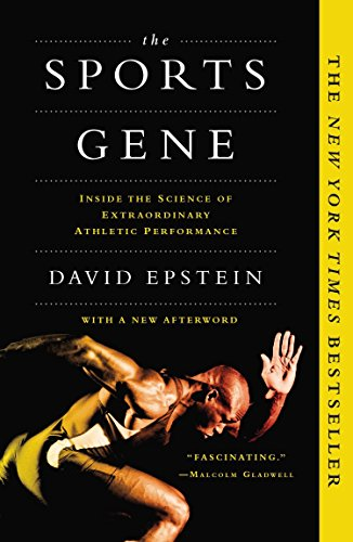 Compare Textbook Prices for The Sports Gene: Inside the Science of Extraordinary Athletic Performance  ISBN 9781617230127 by Epstein, David
