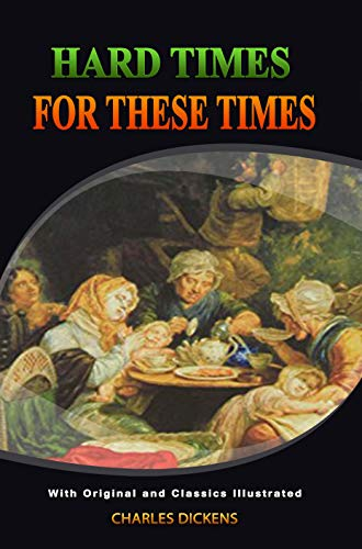 Hard Times: For These Times : Complete With Original Illustrations (English Edition)