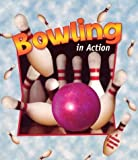 Bowling in Action (Sports in Action (Paperback))