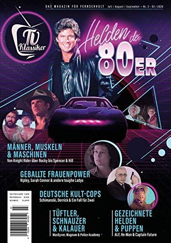 TV-Klassiker: Das Magazin für Fernsehkult: Ausgabe #03: Helden der 80er