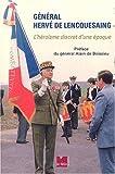 Général Hervé de Lencquesaing l'héroïsme discret d'une époque
