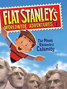 Flat Stanley's Worldwide Adventures #1: The Mount Rushmore Calamity by [Jeff Brown, Macky Pamintuan]