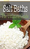 Salt Baths: The Ultimate Guide review