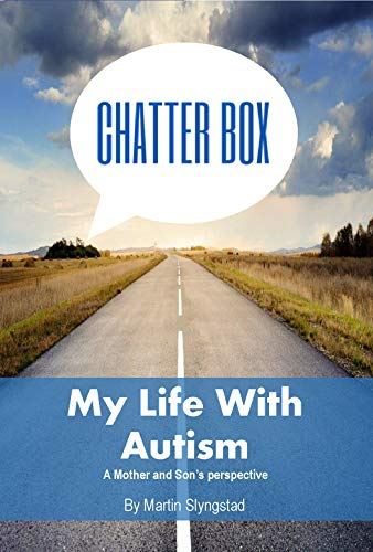Chatter Box: My Life with Autism A Mother and Sons Perspective (English Edition)