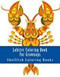 Lobster Coloring Book For Grownups: Simple Large Lobster Designs & Patterns For Relaxing Ocean...