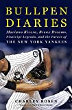 Image of Bullpen Diaries: Mariano Rivera, Bronx Dreams, Pinstripe Legends, and the Future of the New York Yankees
