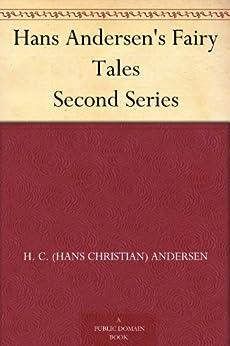 Hans Andersen's Fairy Tales Second Series by [H. C. (Hans Christian) Andersen, Edna F. Hart, J.H. Stickney]