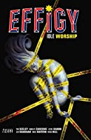 Effigy: Idle Worship 1401256856 Book Cover