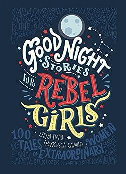 Good Night Stories for Rebel Girls by [Elena Favilli, Francesca Cavallo]