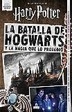 La Batalla de Hogwarts: Y la magia que lo protegió (HARRY POTTER)