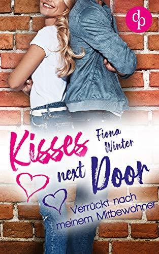 Kisses next door: Verrückt nach meinem Mitbewohner