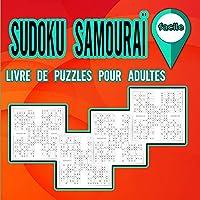 Livre de puzzles Sudoku Samouraï pour adultes faciles: Cahier d'énigmes pour former votre cerveau / Cahier d'activités pour adultes / Casse-tête Samouraï Sudoku facile