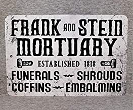 TiuKiu Metal Sign Frank and Stein Mortuary Funerals Coffins Shrouds Embalming Mortician Death Horror Dead Morgue Frankenstein Science
