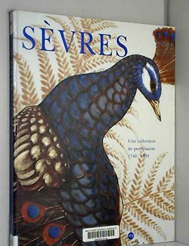 SEVRES, UNE COLLECTION DE PORCELAINES 1740-1992. Edition 1993