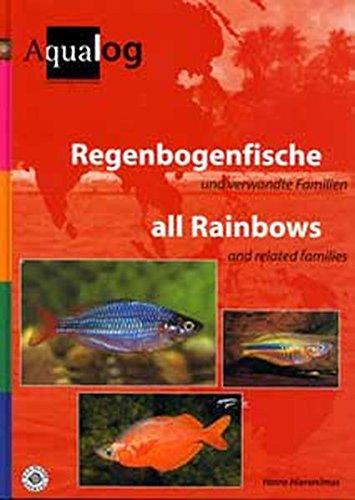 Regenbogenfische und verwandte Familien /all Rainbows and related families (Aqualog Spezial)