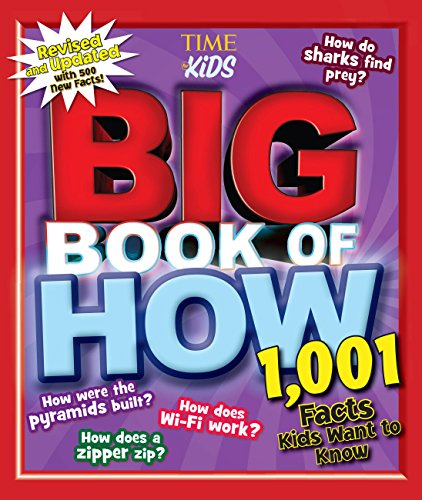 Big Book of HOW Revised and Updated (A TIME for Kids Book): 1,001 Facts Kids Want to Know (TIME for Kids Big Books) (Best Wildlife Photos Of All Time)