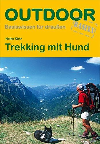 Trekking mit Hund (Basiswissen für draußen)