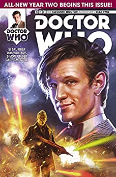 Doctor Who: The Eleventh Doctor #2.1 by [Simon Spurrier, Rob Williams, Simon Fraser, Gary Caldwell]