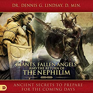 Giants, Fallen Angels, and the Return of the Nephilim: Ancient Secrets to Prepare for the Coming Days                   By:                                                                                                                                 Dennis Lindsay                               Narrated by:                                                                                                                                 Lee Alan                      Length: 8 hrs and 38 mins     Not rated yet     Overall 0.0