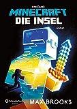Minecraft - Die Insel: Ein offizieller Minecraft-Roman (Minecraft Roman 1)