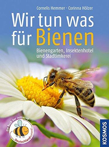 Wir tun was für Bienen: Bienengarten, Insektenhotel und Stadtimkerei