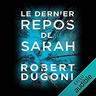 Le dernier repos de Sarah     Les enquêtes de Tracy Crosswhite 1              By:                                                                                                                                 Robert Dugoni                               Narrated by:                                                                                                                                 Marine Royer                      Length: 12 hrs and 6 mins     Not rated yet     Overall 0.0