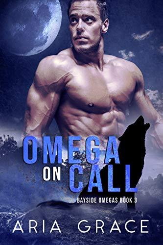 Omega On Call: Alpha/Omega Nonshifter MPreg (Bayside Omegas Book 3)