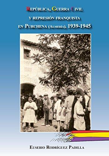 República, Guerra Civil y represión franquista en Purchena (Almería), 1939-1945 (memoria histórica de Andalucía)