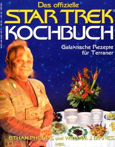 Star Trek Kochbuch: Galaktische Rezepte für Terraner