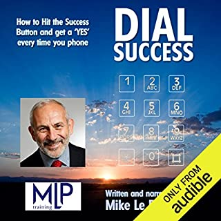 Dial Success                   By:                                                                                                                                 Mike Le Put                               Narrated by:                                                                                                                                 Mike Le Put                      Length: 49 mins     80 ratings     Overall 3.9