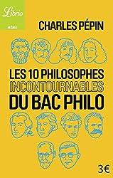 Les Dix Philosophes incontournables du bac philo de Charles Pépin