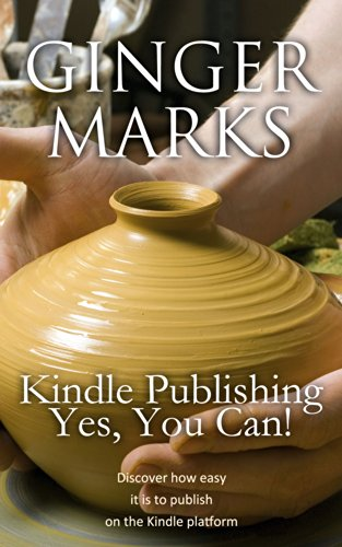 Kindle Publishing, Yes You Can!: Discover how easy it is to publish on the Kindle Platform