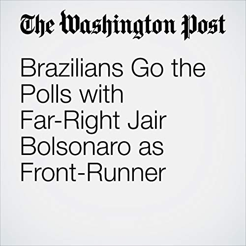 Brazilians Go to the Polls with Far-Right Jair Bolsonaro as Front-Runner copertina