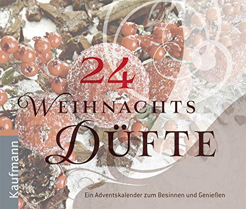 24 Weihnachtsdüfte: Ein Adventskalender zum Besinnen und Genießen