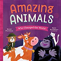 Amazing Animals Who Changed the World (Little Heroes)