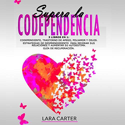 Couverture de Supera la Codependencia: 3 Libros en 1 [Codependency Cure: 3 Books in 1]