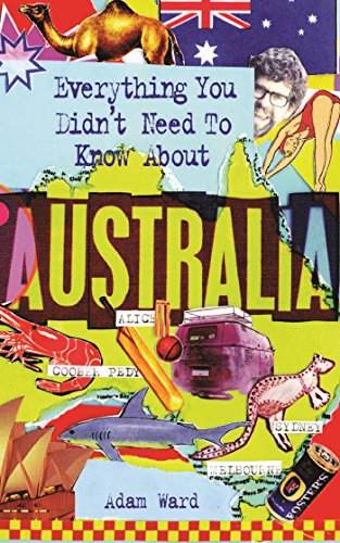 Everything You Didn\'t Need to Know About Australia (Everything You Didn\'t Need to Know Series) (English Edition)