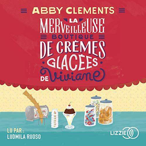 Couverture de La merveilleuse boutique de crèmes glacées de Viviane