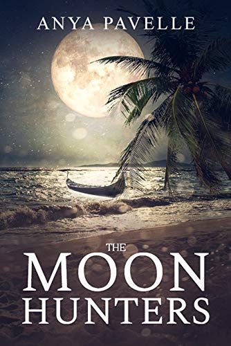 The Moon Hunters: A Post-Apocalyptic Science Fiction Adventure by [Anya Pavelle]