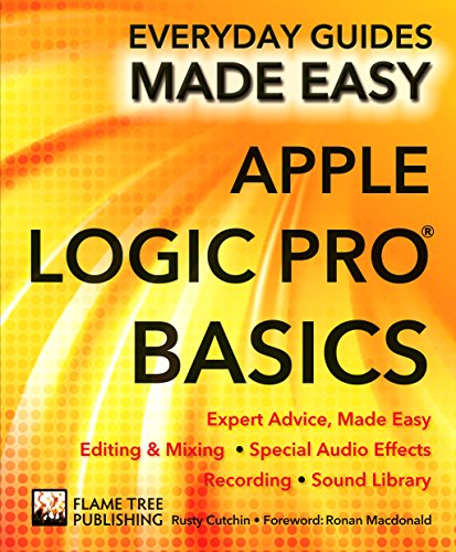 Apple Logic Pro Basics: Expert Advice, Made Easy (Everyday Guides Made Easy) (English Edition)